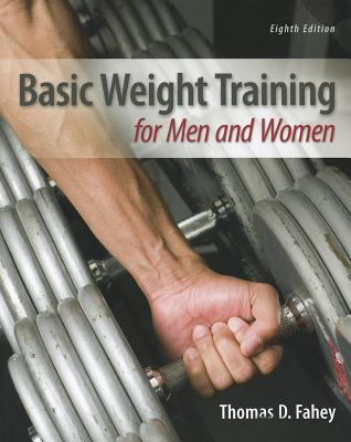 Basic Weight Training for Men and Women By Fahey, Thomas