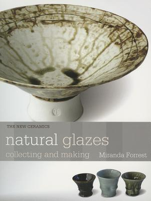 Natural Glazes By Forrest, Miranda