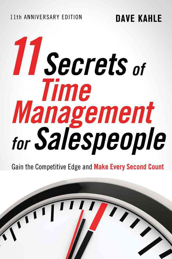 11 Secrets of Time Management for Salespeople By Kahle, Dave
